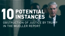 Mueller Report: 10 Instances of Possible Obstruction of Justice by President Donald Trump