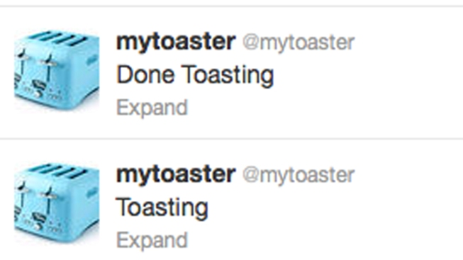 Why Tweeting Toasters May Change Your Life