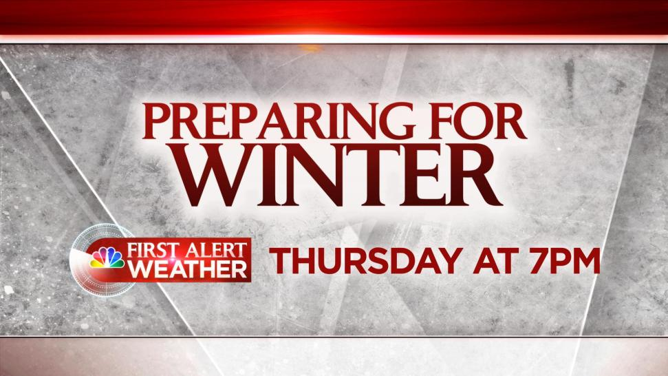 Preparing for Winter: First Alert Weather Special Tonight